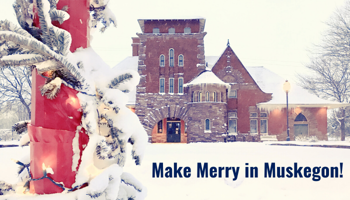 Make Merry in Muskegon this Holiday Season!