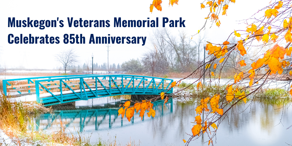 Muskegon's Veterans Memorial Park Celebrates its 85th Anniversary