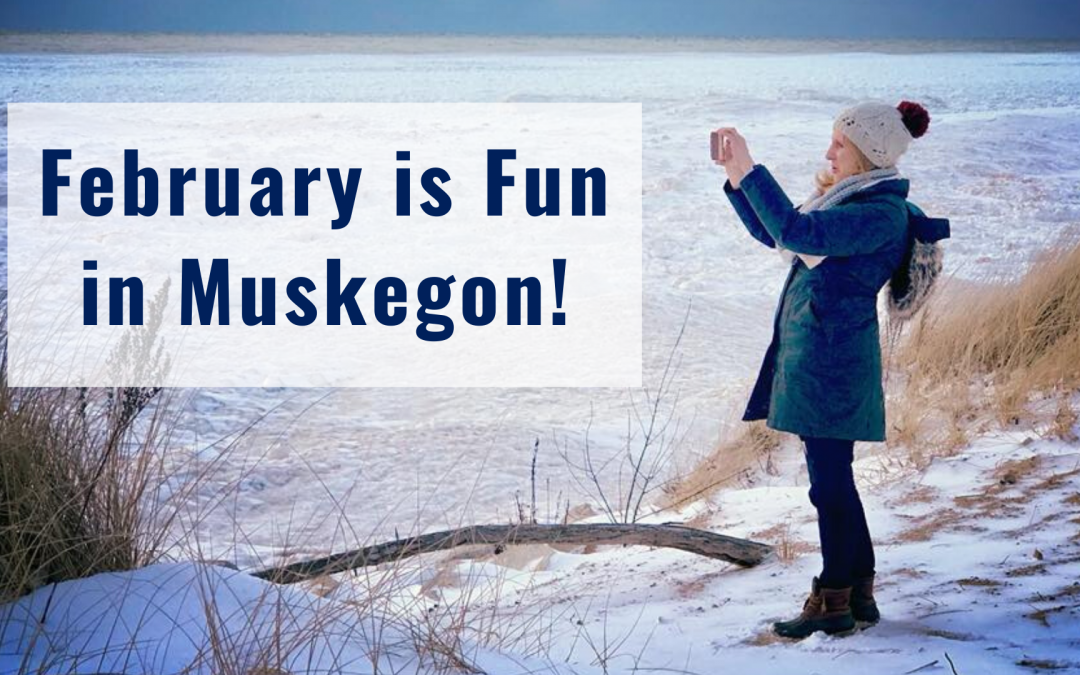 Find February Fun in Muskegon County