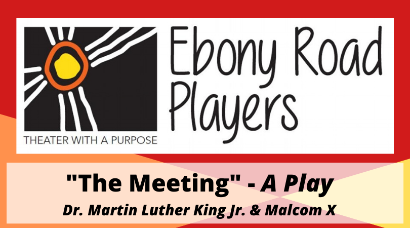 """Black History Month:  Ebony Road Players – """"The Meeting"""""""