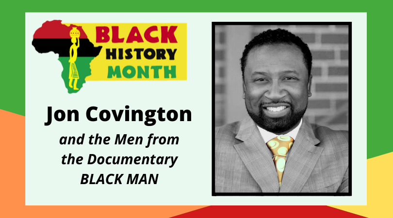 """Black History Month:  Jon Covington and the Men from the Documentary """"Black Man"""""""