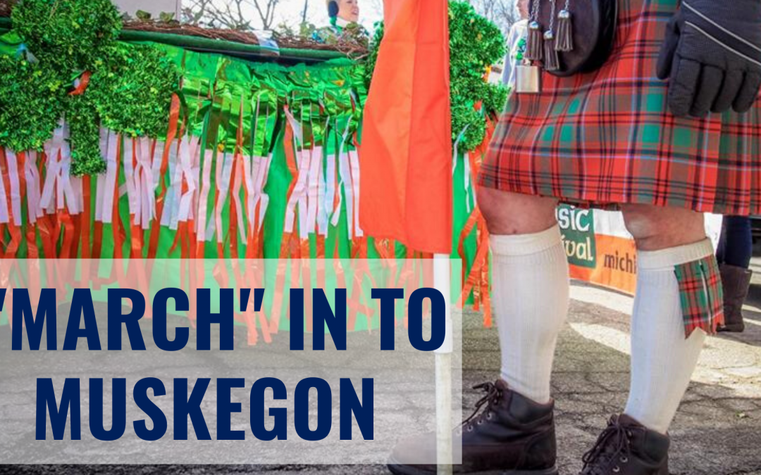 March into Irish Fun in Muskegon!