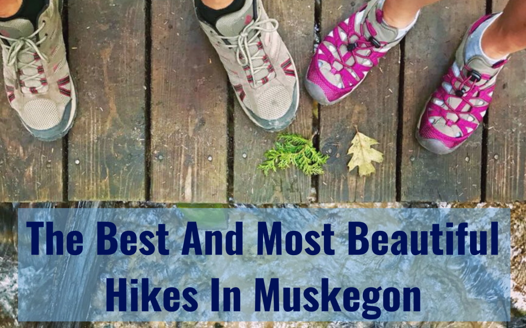 The Best And Most Beautiful Hikes In Muskegon, Michigan