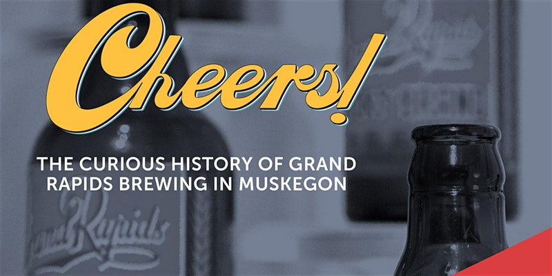 The Curious History of Grand Rapids Brewing in Muskegon: CANCELLED