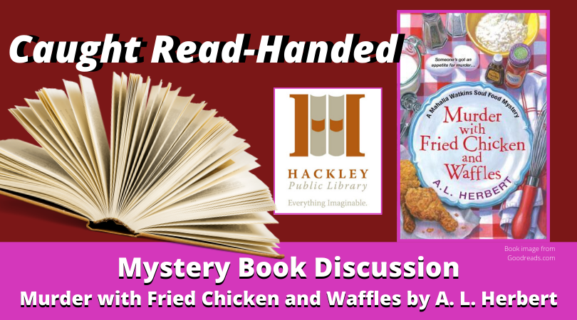 Online Book Discussion – Murder with Fried Chicken and Waffles · Hosted by Hackley Public Library