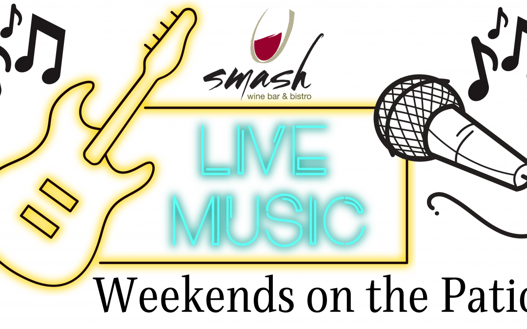 Live Music on the Patio at Smash Wine Bar & Bistro