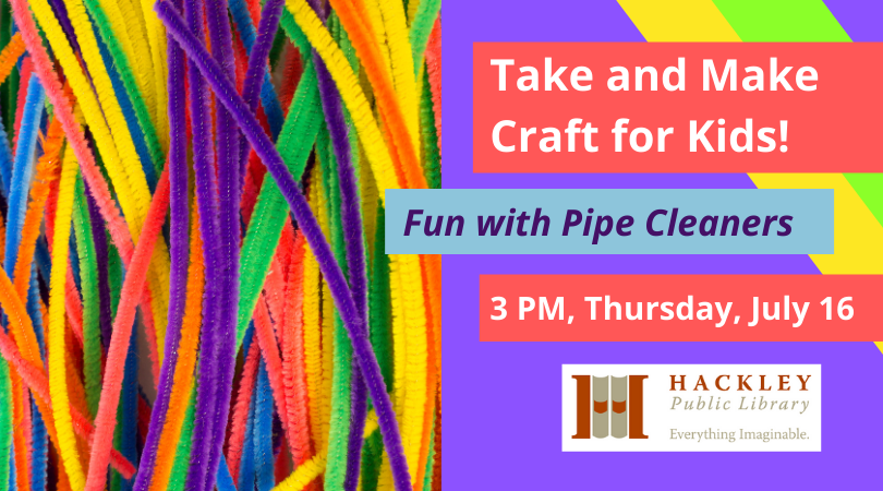 Take and Make Craft for Kids – Fun with Pipe Cleaners – Hackley Library