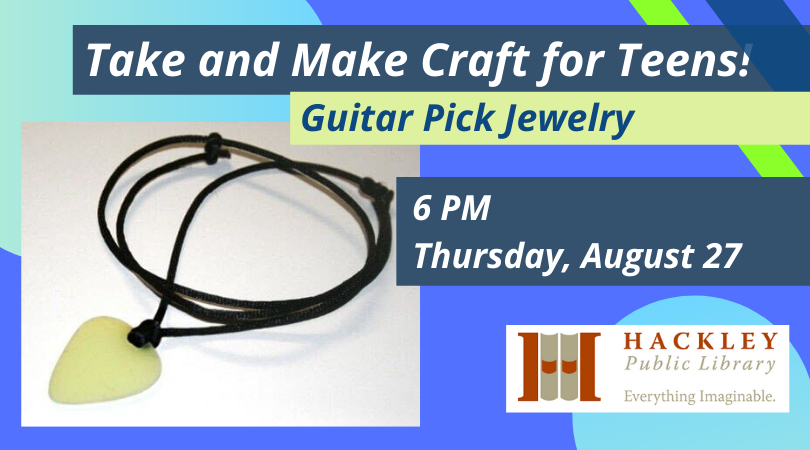 Take and Make Craft for Teens – Guitar Pick Jewlery – Hackley Public Library