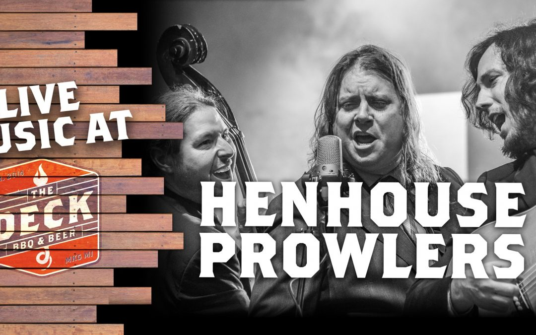 Live Music at The Deck: Henhouse Prowlers