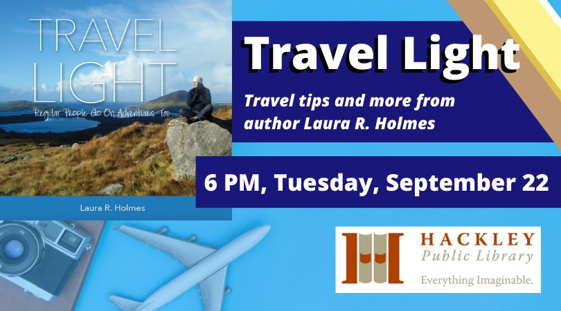Travel Light – Virtual Presentation with Hackley Library