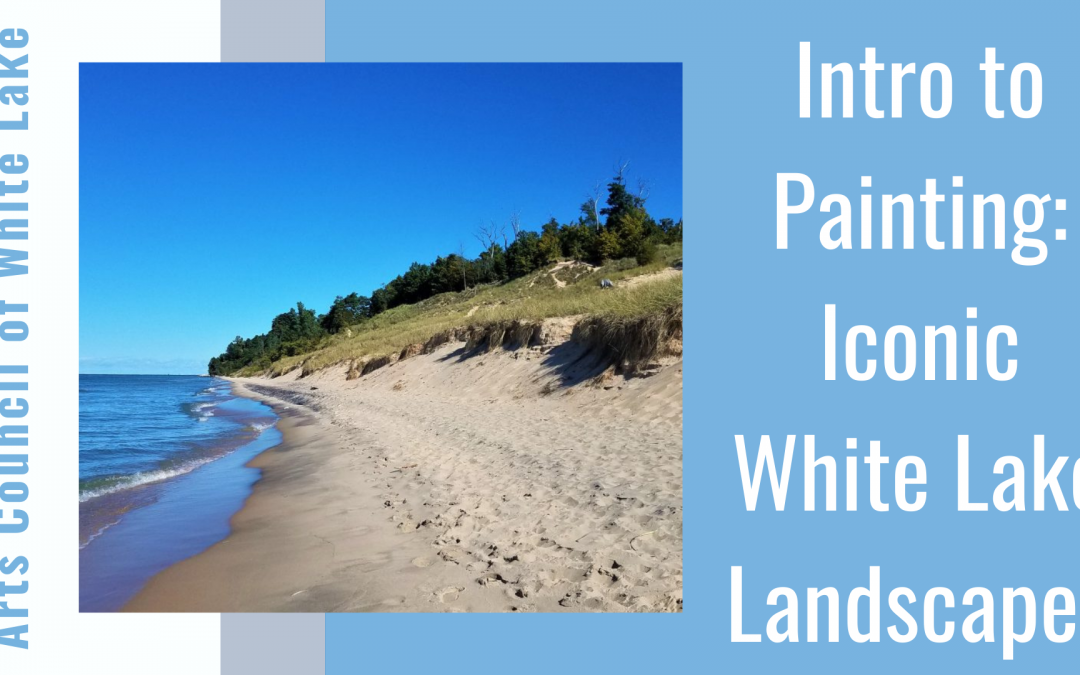 Intro to Painting: Iconic White Lake Landscapes