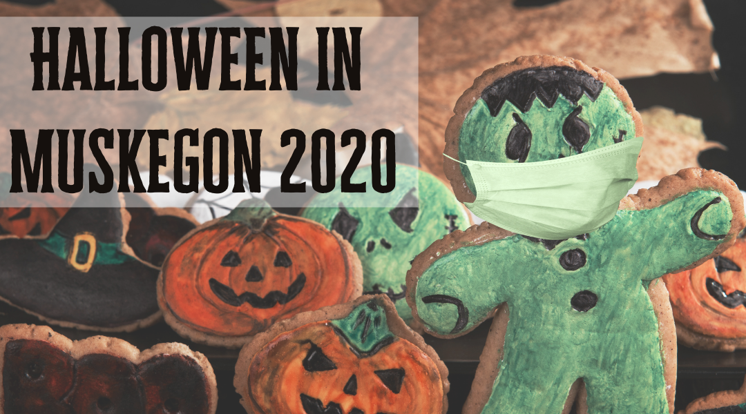 How to Halloween in Muskegon in 2020