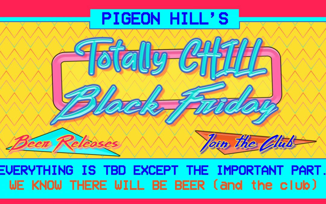 A Totally Chill Black Friday Weekend