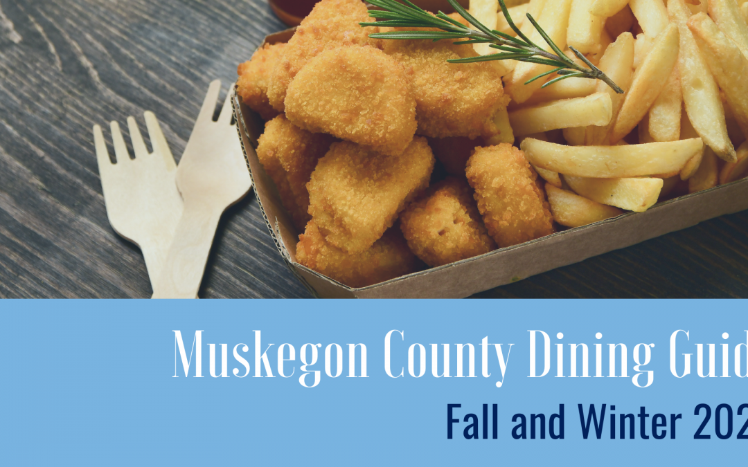 Muskegon County Dining Guide: Fall and Winter 2020