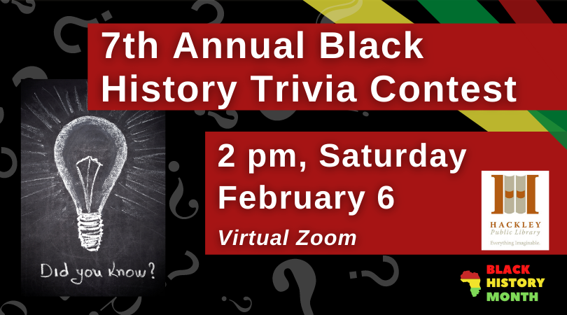 Black History Trivia Contest – Virtual Zoom – Black History Month with Hackley Library