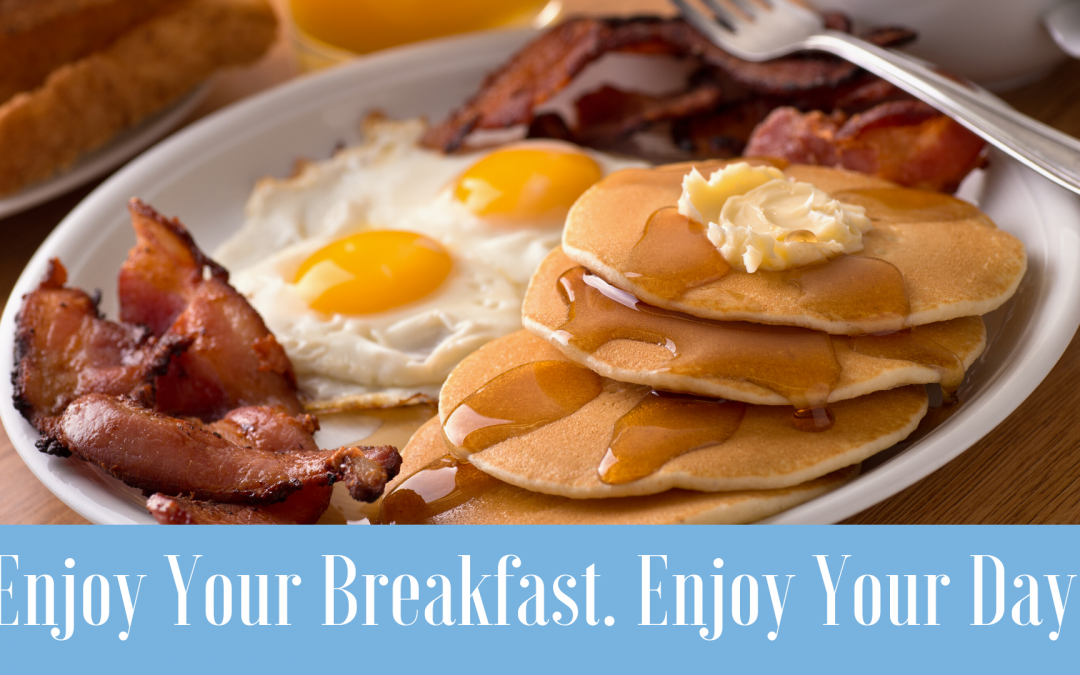 Enjoy Your Breakfast. Enjoy Your Day!