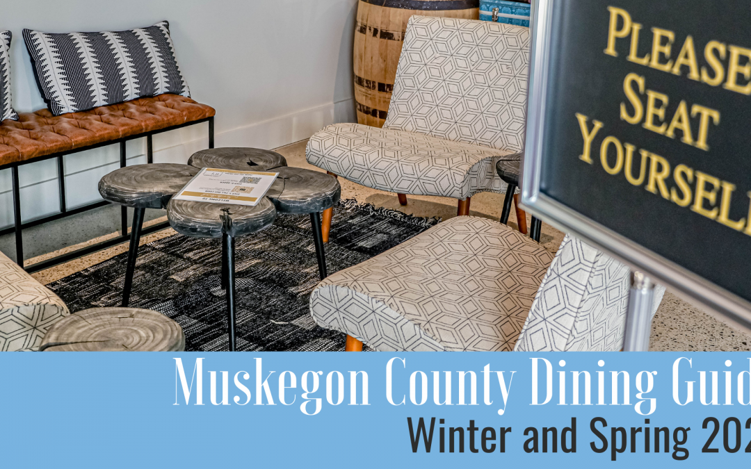 Muskegon County Dining Guide: Winter and Spring 2021