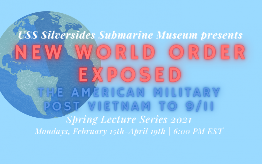 USS Silversides Submarine Museum SPRING LECTURE SERIES