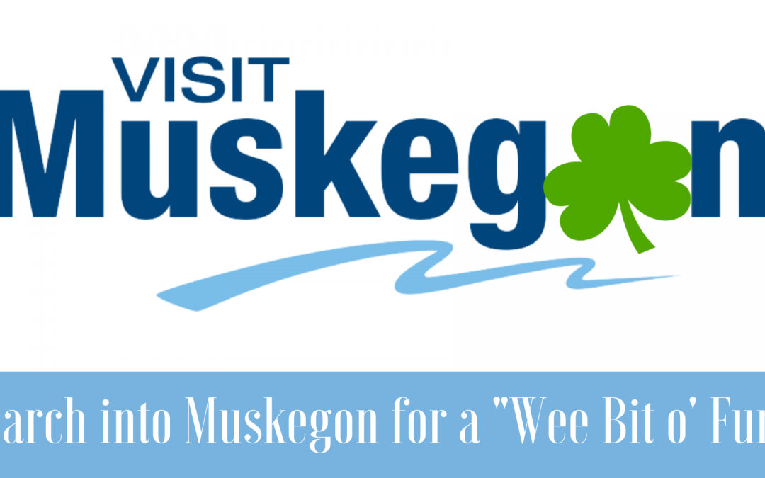 "March into Muskegon for a ""Wee Bit o' Fun"""