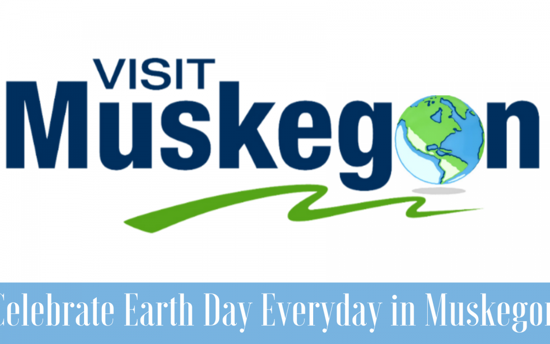 Celebrate Earth Day 2021 in Muskegon County