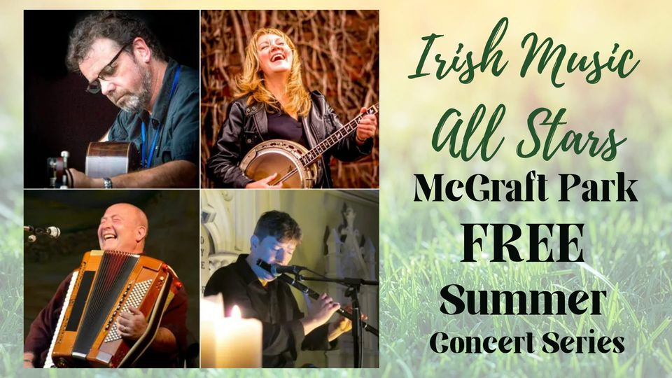 4 boxes show 3 male and 1 female musicians. text reads irish music all stars mcgraft park free summer concert series