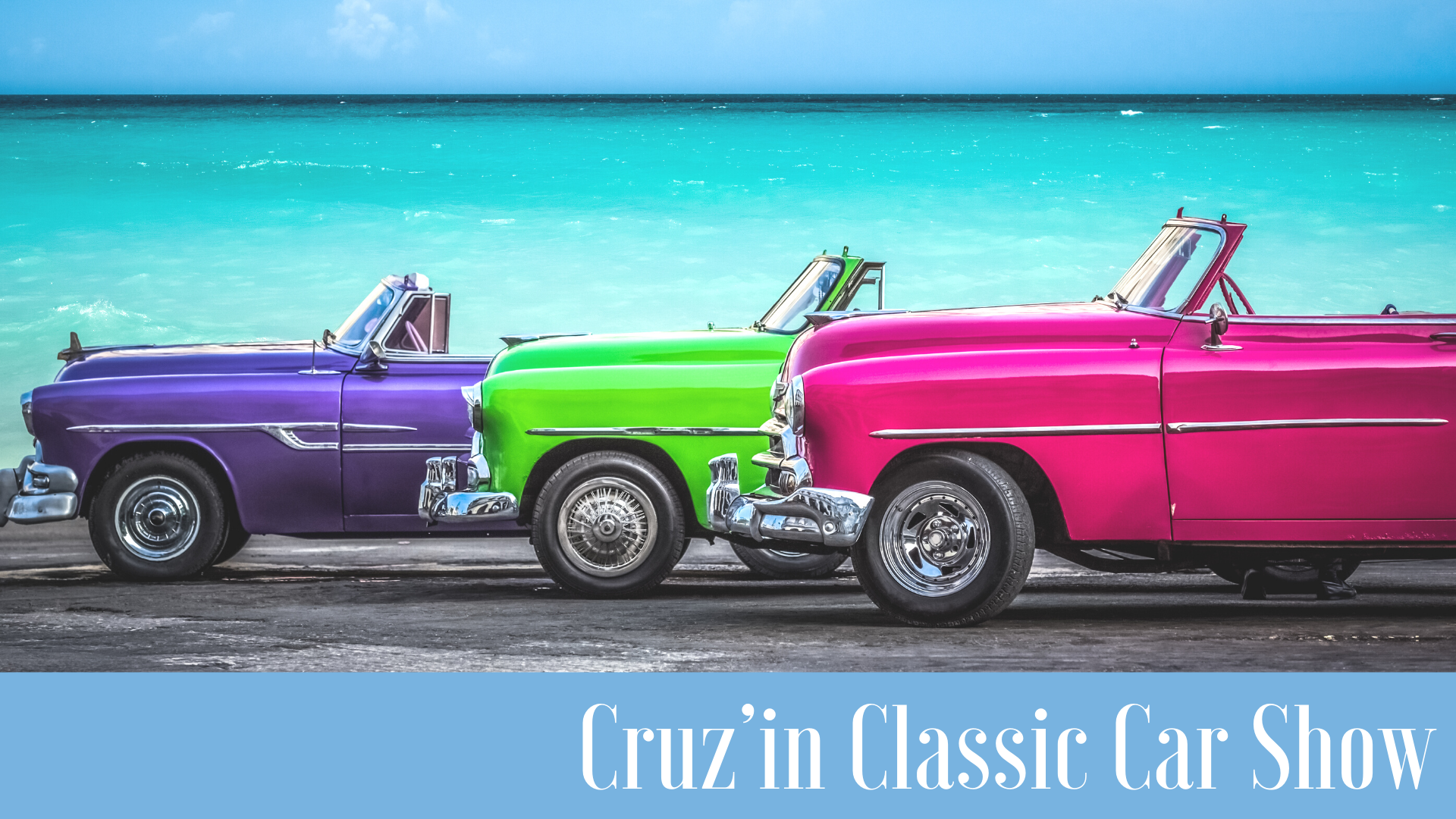 purple, green and pink calsic cars lined up in fron to lake promoting Cruz'in Classic Car Show