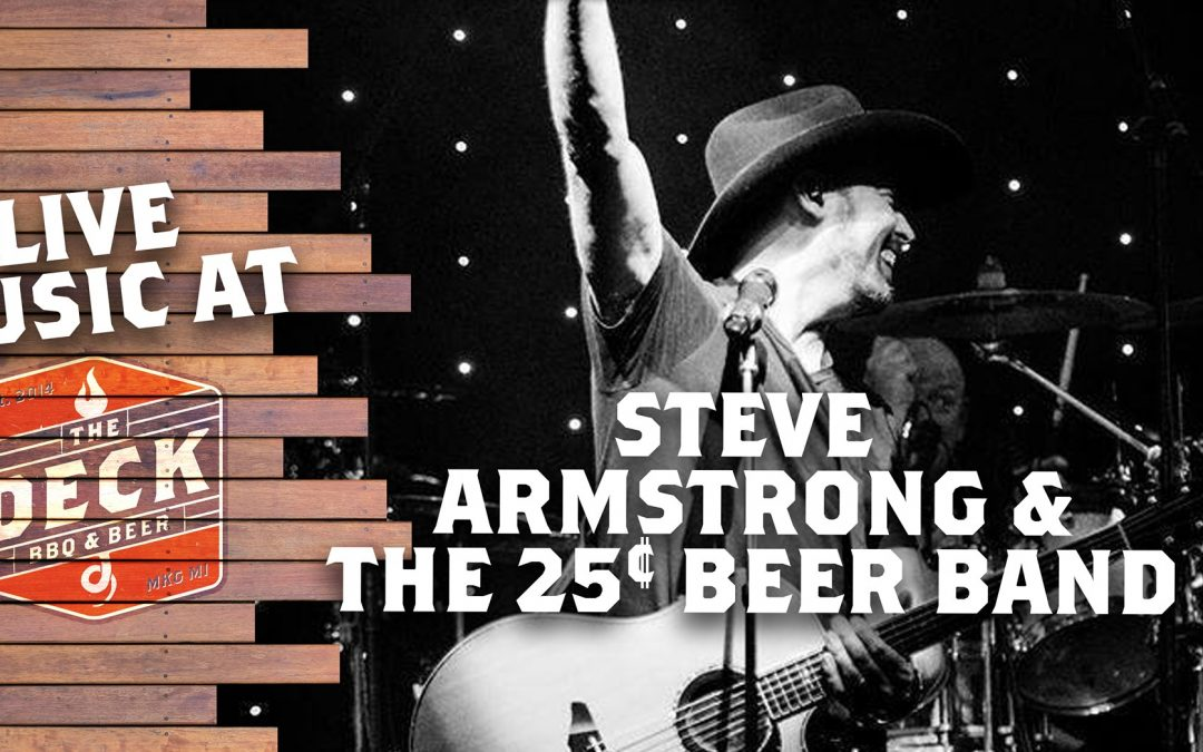 Live Music at The Deck: Steve Armstrong and The 25 Cent Beer Band