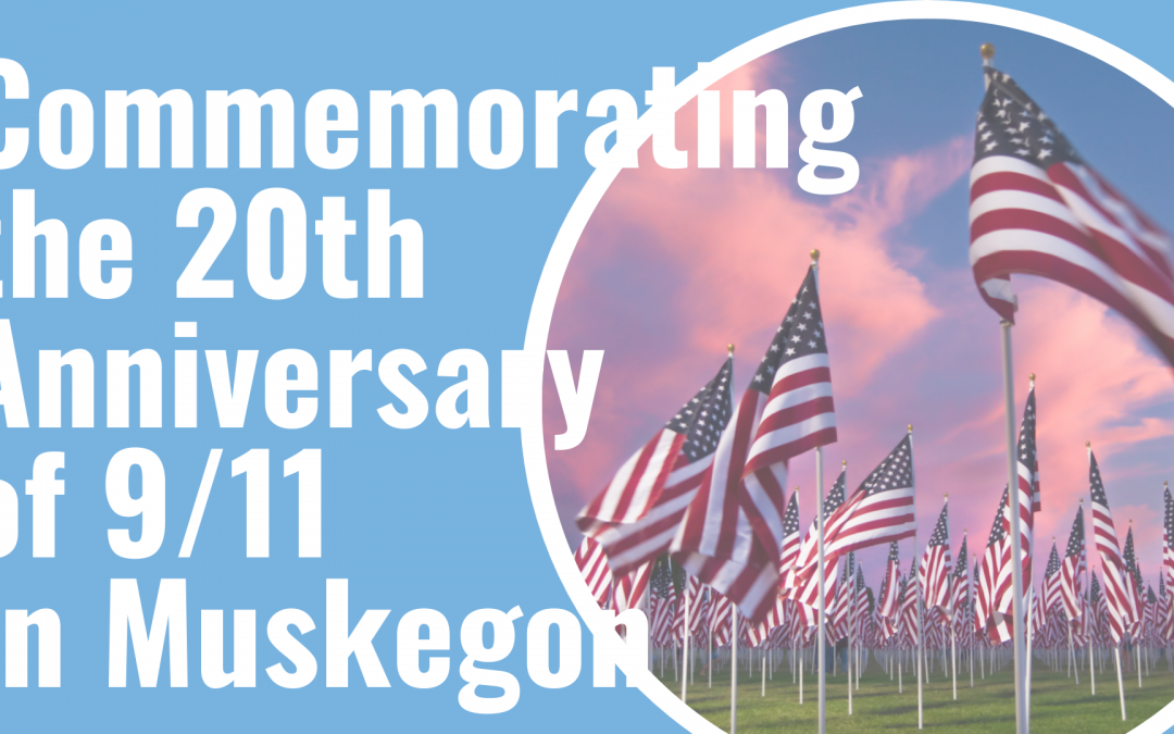 Commemorating the 20th Anniversary of 9/11 in Muskegon Michigan